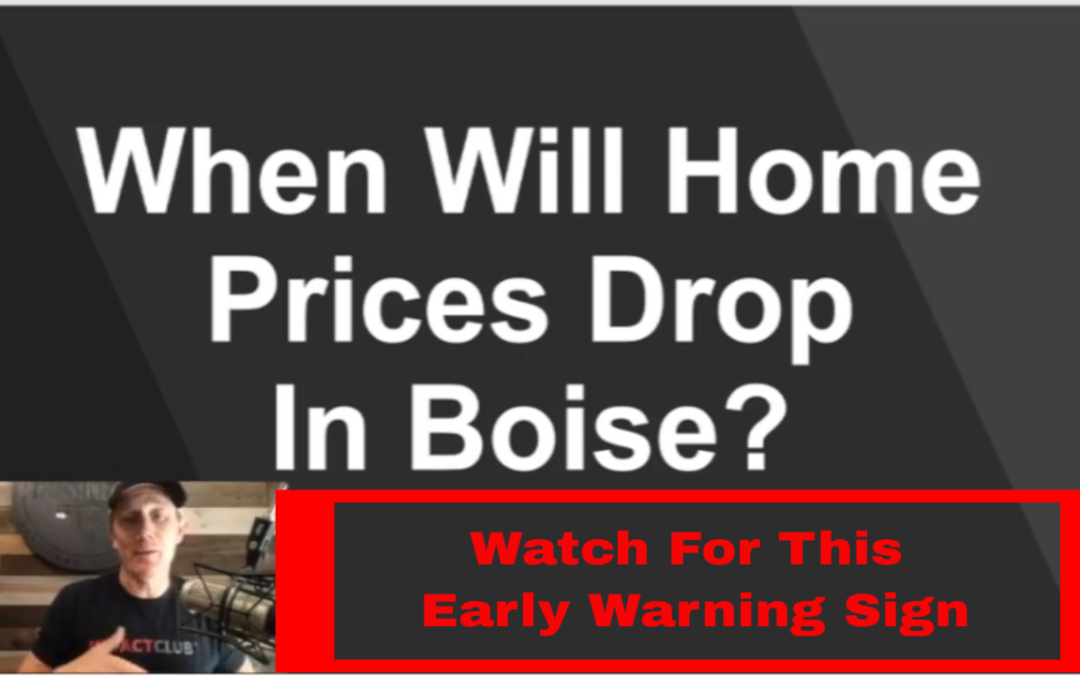How to know when home prices will drop in Boise Idaho