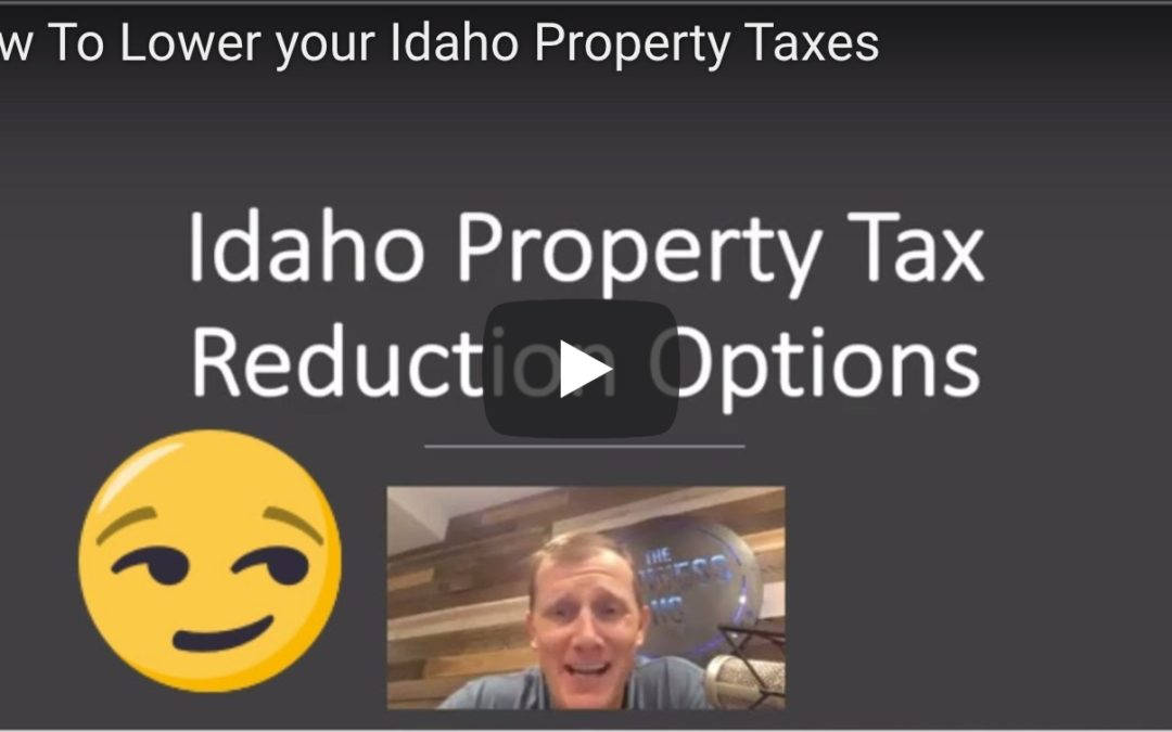 How To Lower Your Idaho Property Taxes